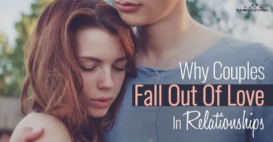 Why Couples Fall Out Of Love In Relationships