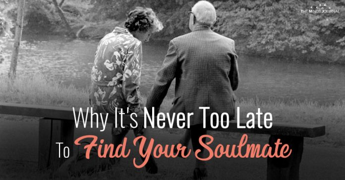 Why It's Never Too Late To Find Your Soulmate And Experience True Love?