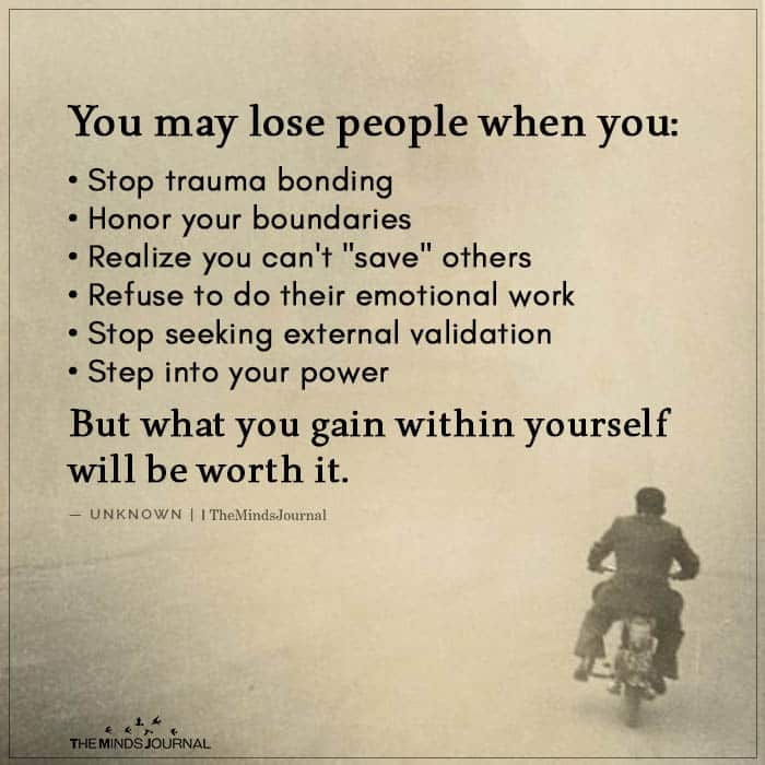 You May Lose People When You