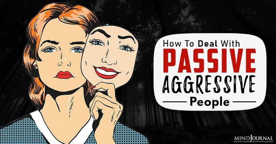 passive aggressive people in your life