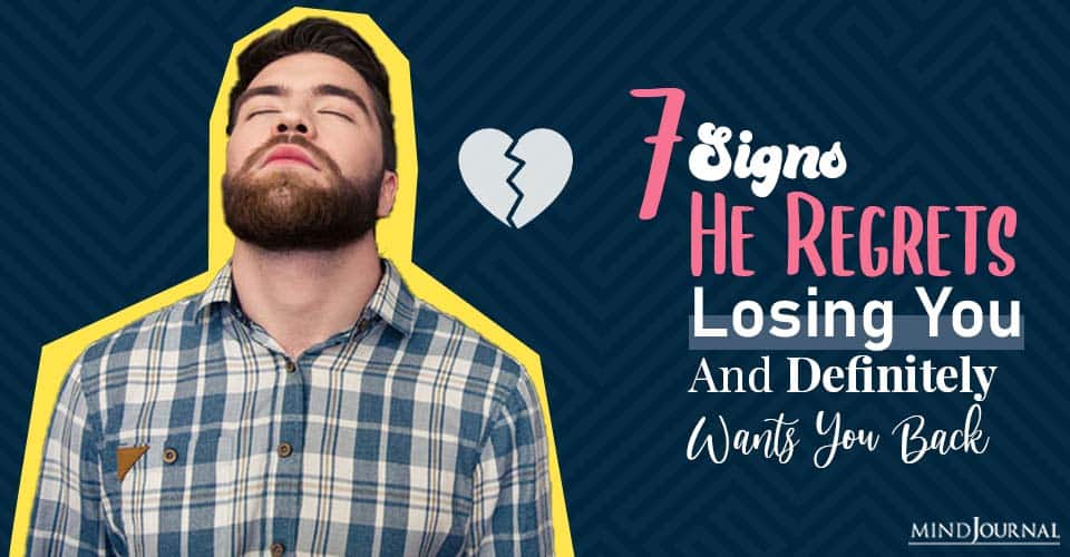 signs he regrets losing you
