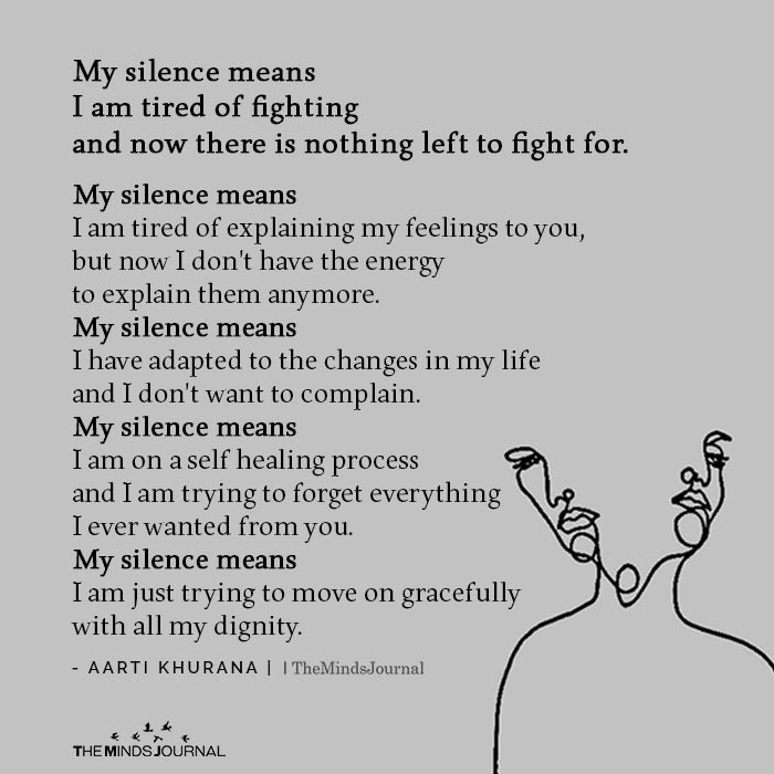 My Silence Means I am Tired