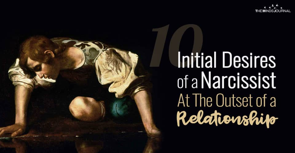 The Ten Initial Desires of the Narcissist