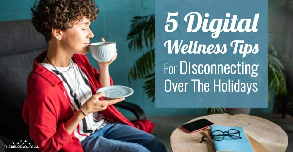5 Digital Wellness Tips For Disconnecting Over The Holidays