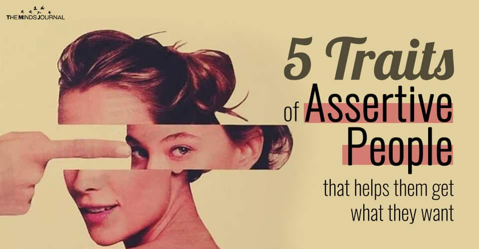 5 Traits of Assertive People that Helps Them Get What They Want