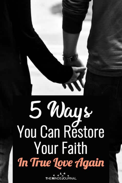 5 Ways You Can Restore Your Faith In True Love Again