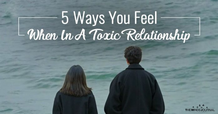 5 Ways You Feel When In A Toxic Relationship
