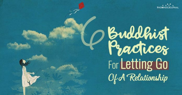 6 Buddhist Practices For Letting Go Of A Relationship