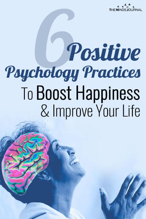 6 Positive Psychology Practices To Boost Happiness and Improve Your Life