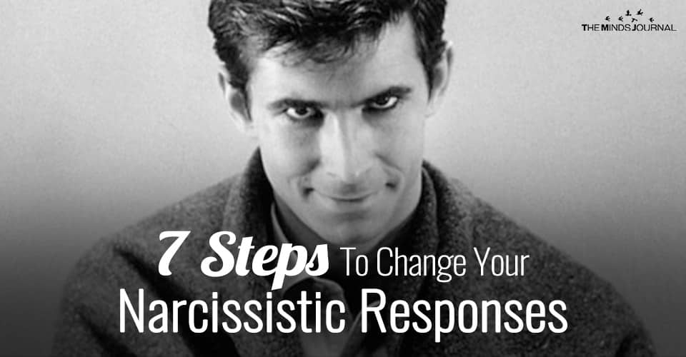 7 Steps To Change Your Narcissistic Responses