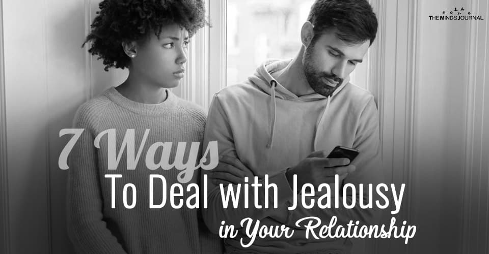 7 Ways To Deal with Jealousy in Your Relationship