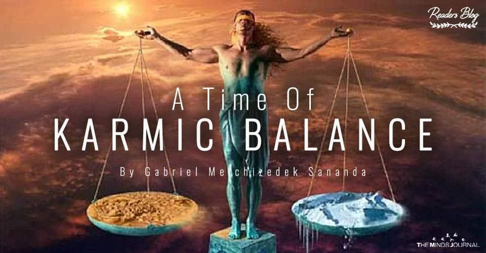 A Time Of Karmic Balance