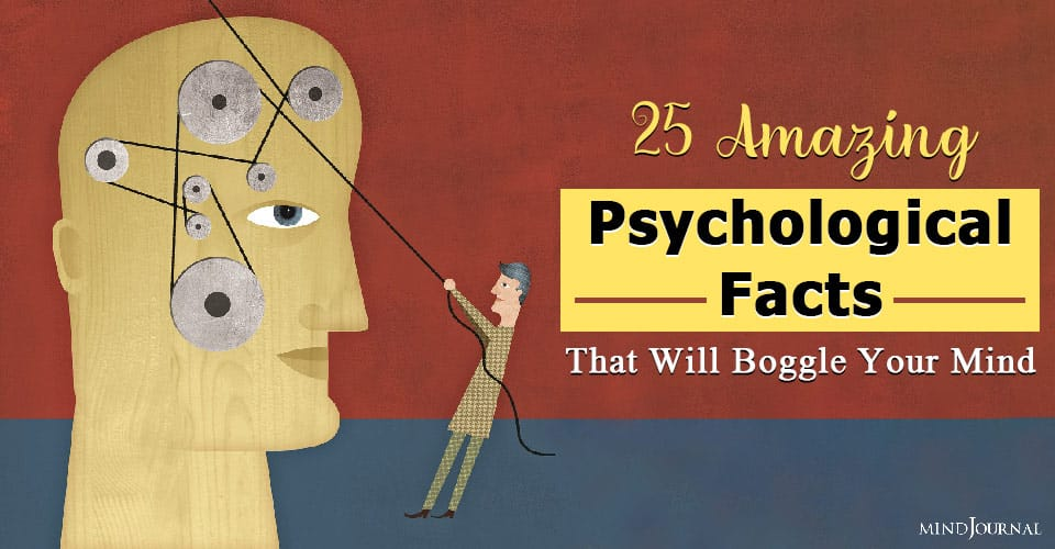 Amazing Psychological Facts Boggle Mind
