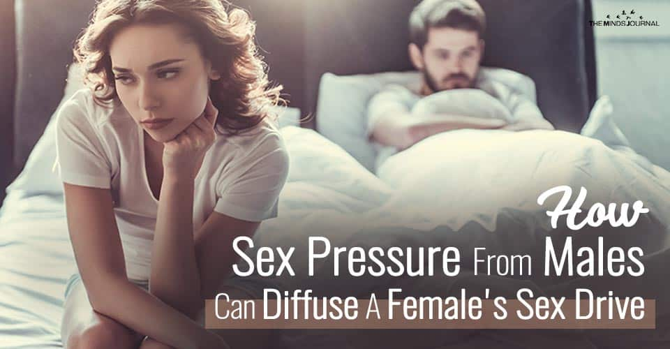 How Sex Pressure From Males Can Permanently Diffuse A Female's Sex Drive