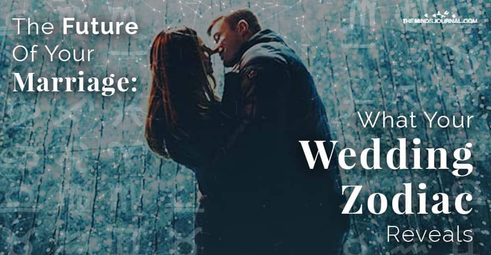 Marriage Future Wedding Zodiac Reveals