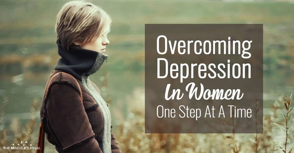Overcoming Depression In Women, One Step At A Time
