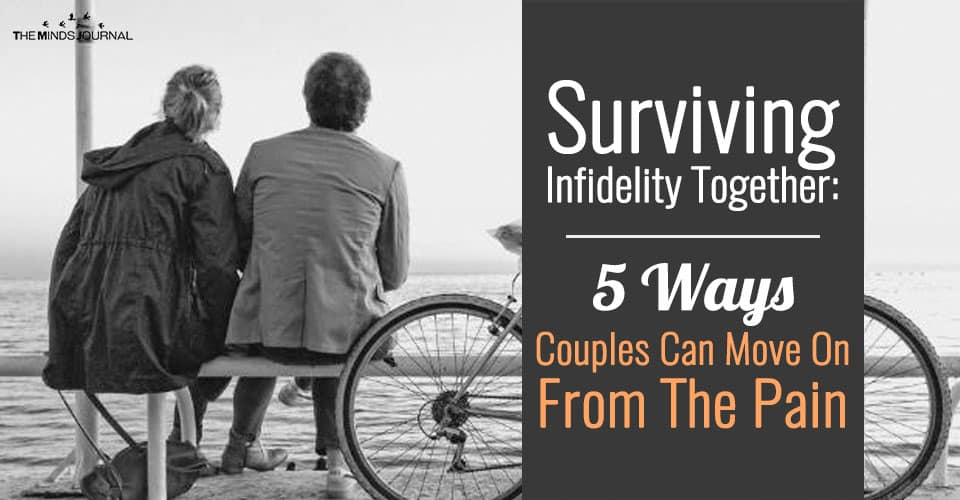Surviving Infidelity Together: 5 Ways Couples Can Move On From The Pain