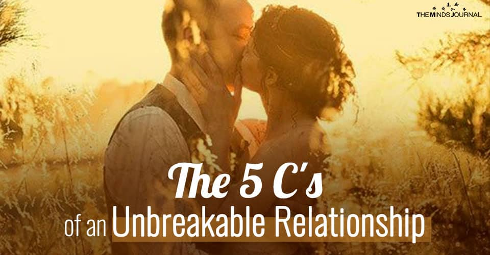 The 5 C's Of An Unbreakable Relationship