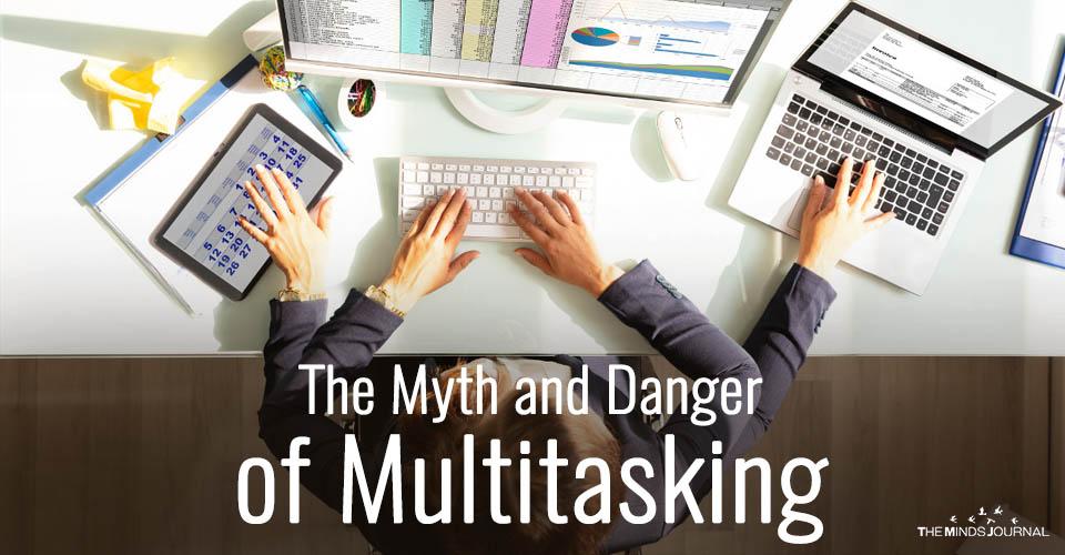 The Myth and Danger of Multitasking