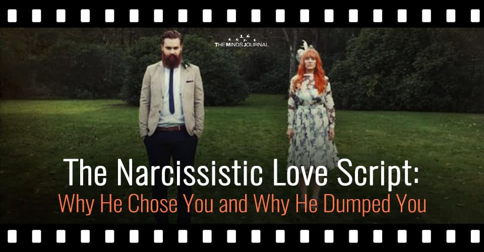 The Narcissistic Love Script: Why He Chose You and Why He Dumped You