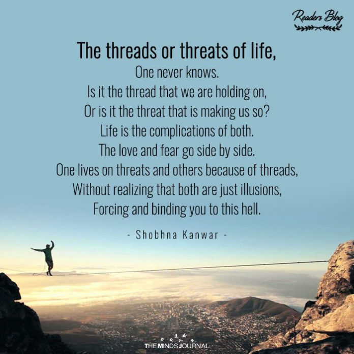 Threads Or Threats Of Life