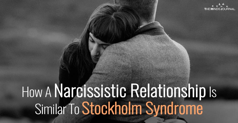 Traumatic Bonding: How A Narcissistic Relationship Is Similar To Stockholm Syndrome