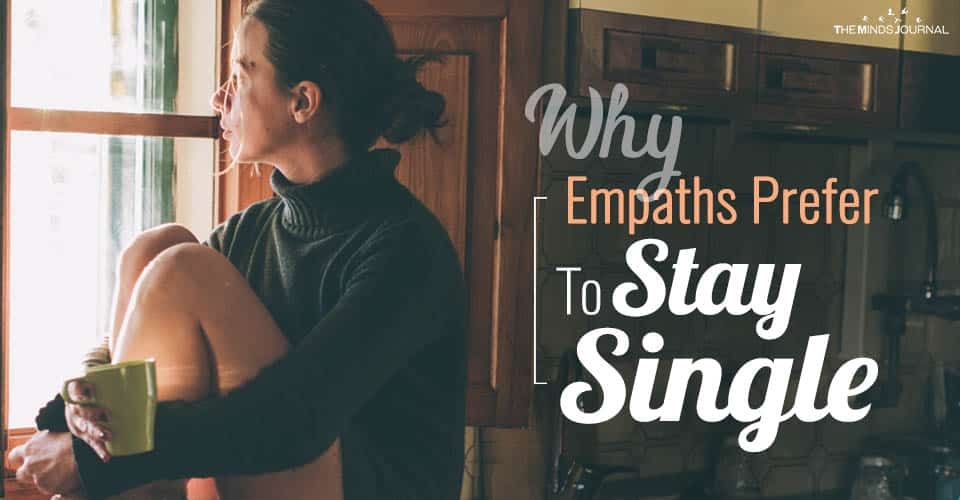 Why Empaths Prefer To Stay Single and Not in Relationships