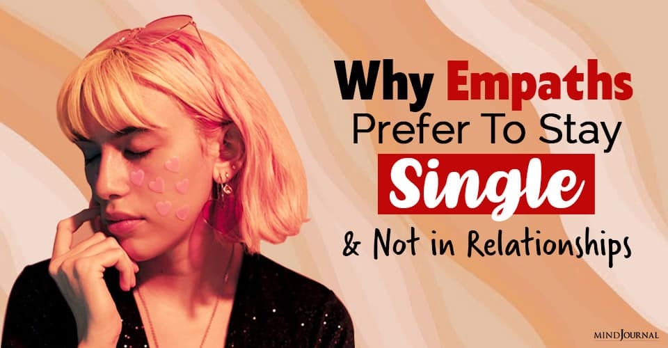 Why Empaths Prefer To Stay Single