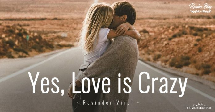 Yes, Love is Crazy