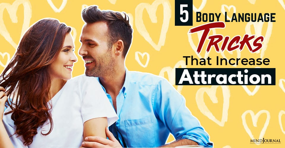 body language tricks that increase attraction