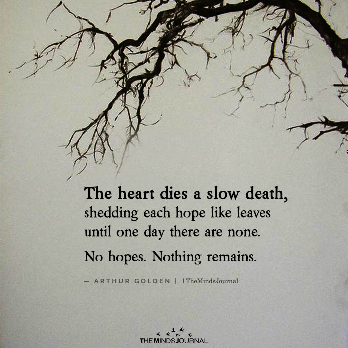 The Heart Dies a Slow Death