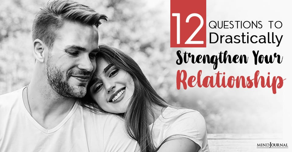 drastically strengthen your relationship