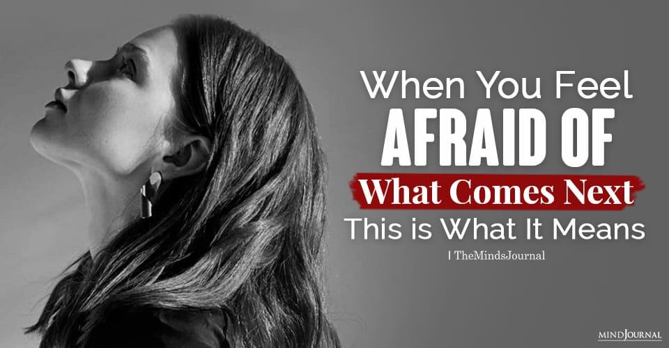 feel afraid
