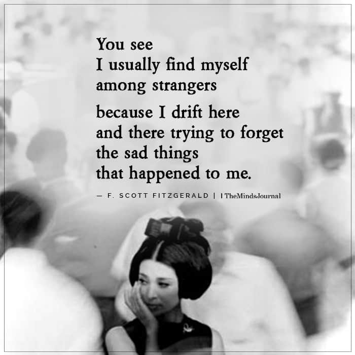 You See I Usually Find Myself Among Strangers