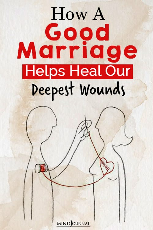 good marriage helps heal our deepest wounds pin
