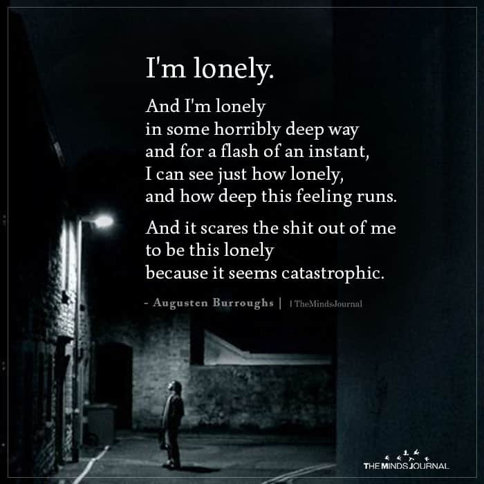 I'm Lonely. And I'm Lonely