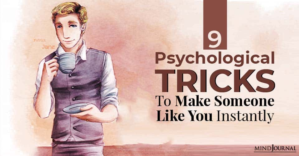 psychological tricks to make someone like you instantly