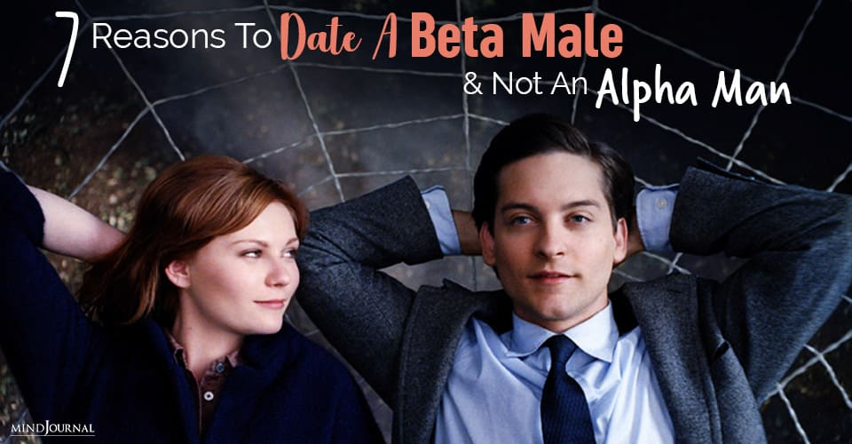 reasons to date a beta male