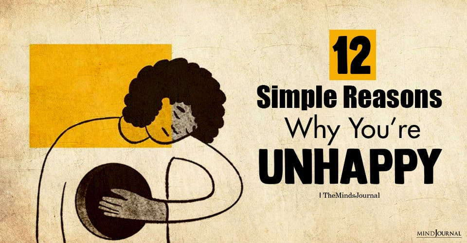 reasons you are unhappy