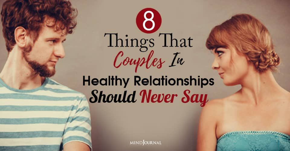 things that couples should never say