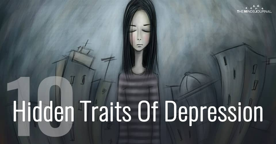 10 Hidden Traits Of Depression You Might Not Know About