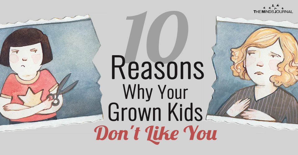 10 Reasons Why Your Grown Kids Don't Like You