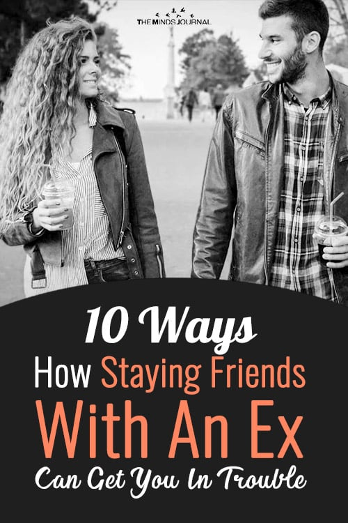10 Ways How Staying Friends With Your Ex Can Get You In Trouble