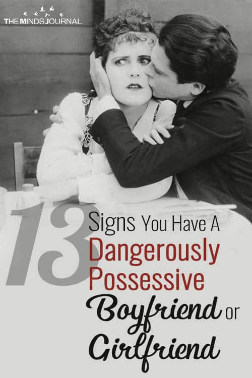 13 Signs You Have A Dangerously Possessive Boyfriend or Girlfriend