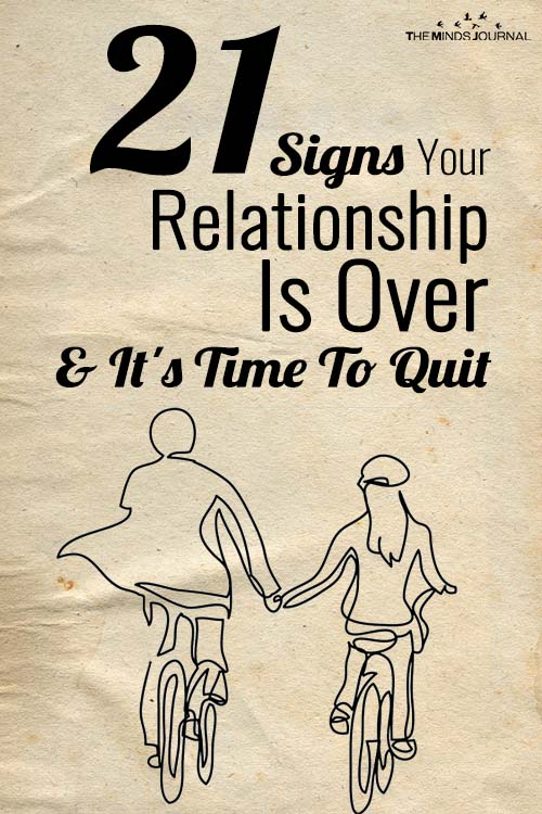 21 Signs Your Relationship Is Over and It's Time To Quit