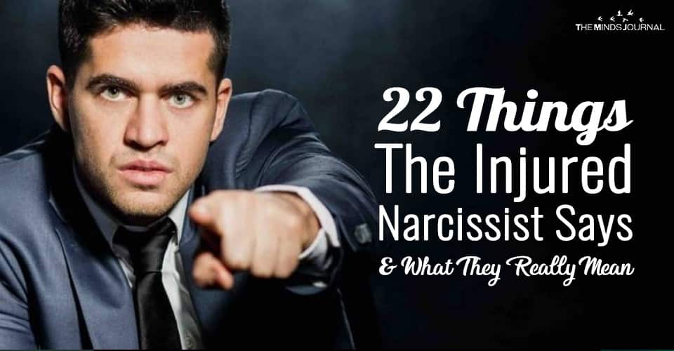 22 Things Narcissists Say and What They Really Mean