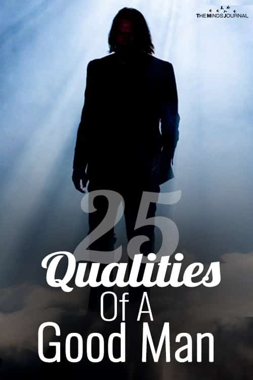 25 Qualities Of A Good Man That Separate The Best From The Rest