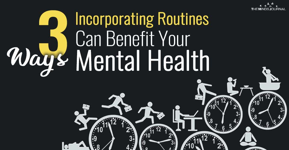3 Ways Incorporating Routines Can Benefit Your Mental Health
