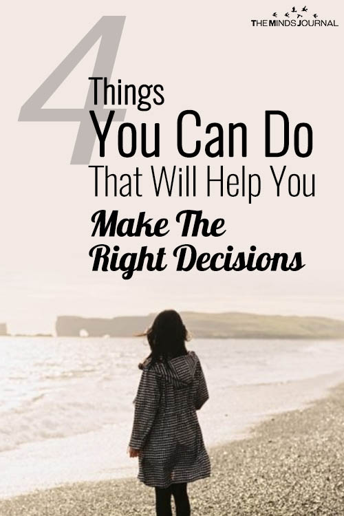 4 Things You Can Do To That Will Help You Make The Right Decisions