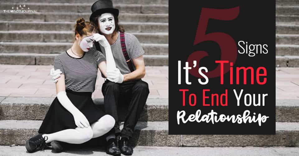 5 Signs It's Time To End Your Relationship